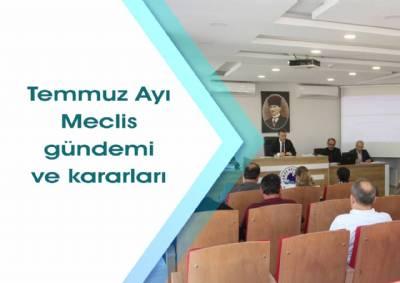 Temmuz ayı meclis gündem ve kararları